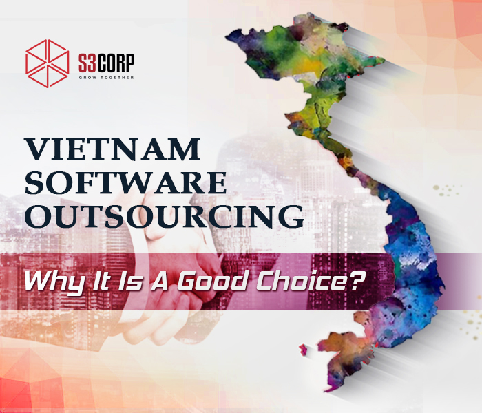 Vietnam Software Outsourcing: Why it is a good choice